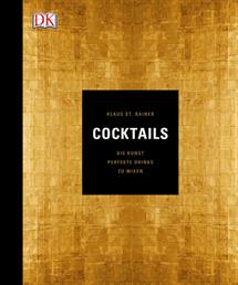 Klaus St. Rainer Cocktails Die Kunst, perfekte Drinks zu mixen